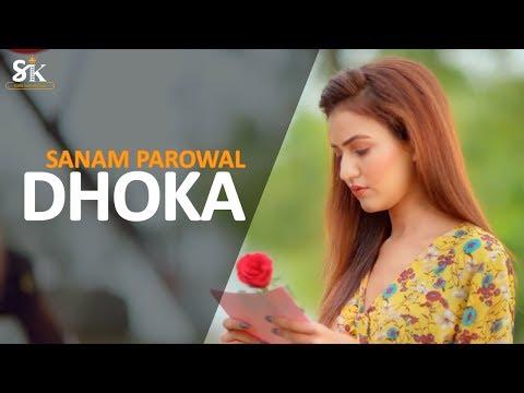 Dhoka Full Video Sanam Parowal  Latest Punjabi Sad Song 2019  Sukh Records