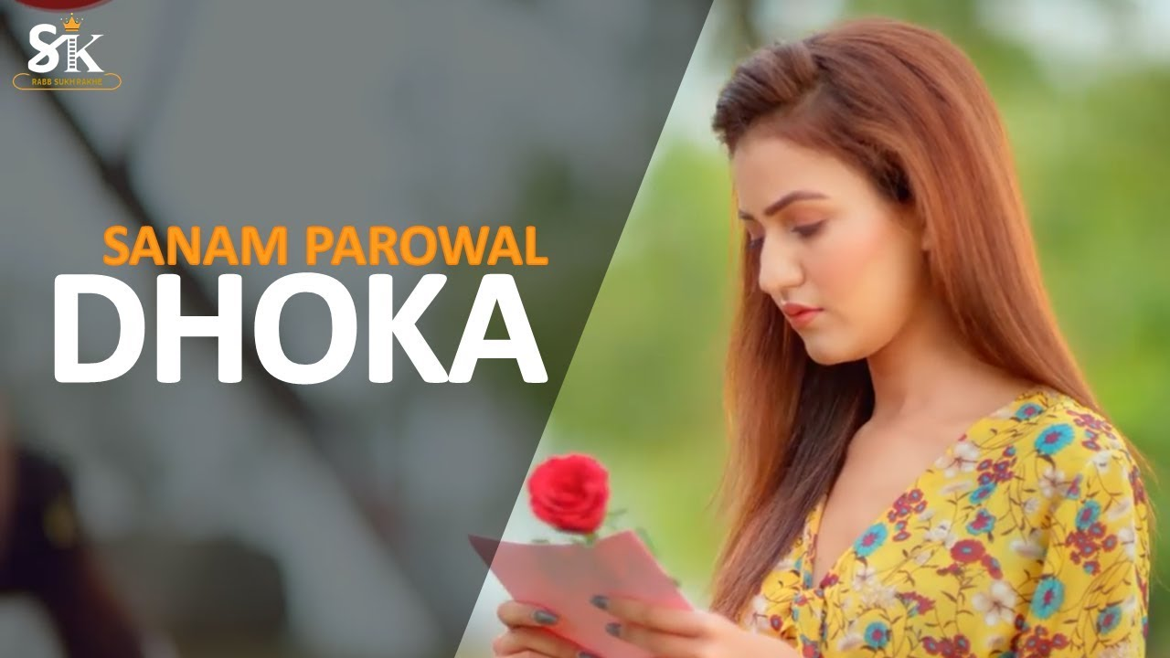 Dhoka (Full Video) - Sanam Parowal | Latest Punjabi Sad Song 2019 | SUKH RECORDS