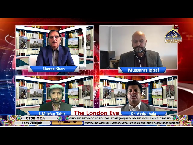 🔴 LIVE | The London Eye I Azad Kashmir Election I Sheraz Khan | Ahlebait Tv | 25th July 2021