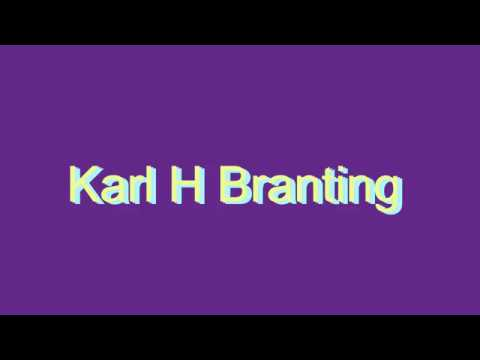 How to Pronounce Karl H Branting