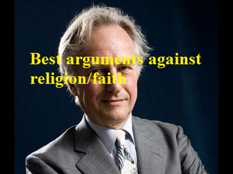 Richard Dawkins best arguments against religion/faith