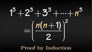 Prove by induction, Sum of the first n cubes, 1^3+2^3+3^3+...+n^3