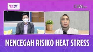 Mencegah Risiko Heat Stress