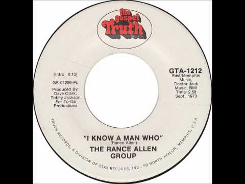 Rance Allen Group - I Know A Man Who