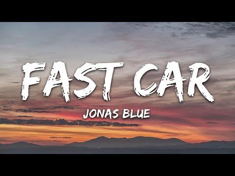 Jonas Blue - Fast Car (Lyrics) Ft. Dakota