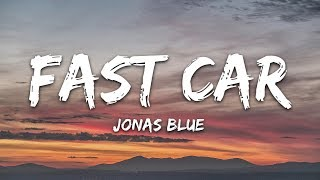 Jonas Blue - Fast Car (Lyrics) ft. Dakota
