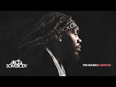 ARod Somebody - Ft. Vegasil & Young Dolph - Watch Yo Mouth (Fed Bound 80 Months)