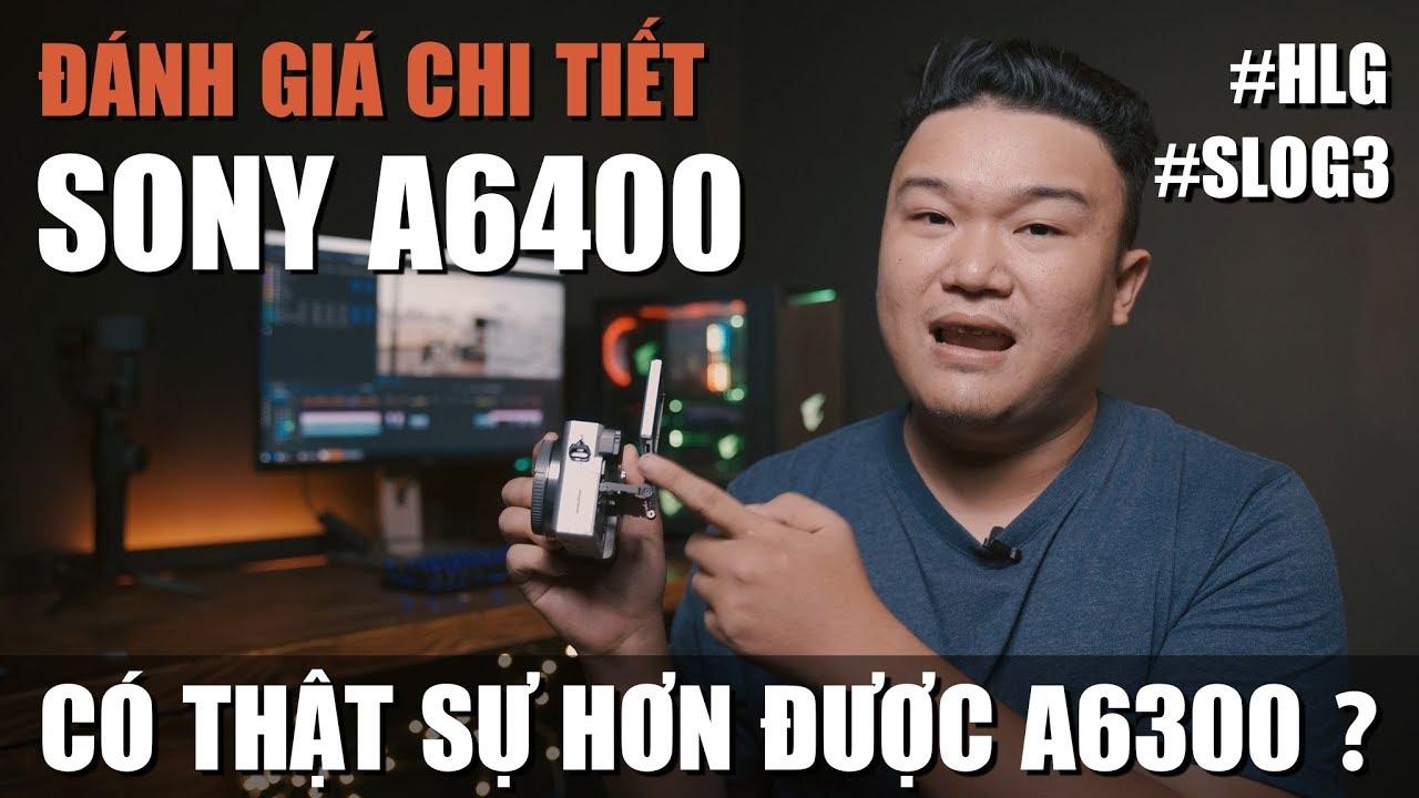Sony A6400 Có Phải Là Thiết Bị Quay Vlog Tốt Nhất 2019 ? Sony A6400 Quay Đẹp Không ?