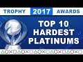 2017 Trophy Awards 🏆 The Top 10 Hardest PS4 Platinums of the Year