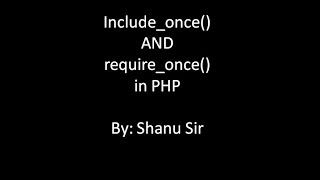 include_once() and require_once() in hindi by shanu sir
