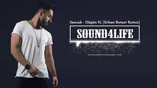 Sancak - Düşün Ki (Erhan Boraer Remix) #Sound4Life Video