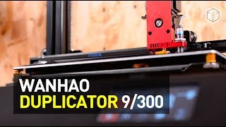 Wanhao Duplicator 9/300: Low-Cost Large Format Printer