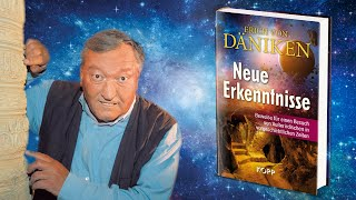 Erich von Däniken: Neue Erkenntnisse