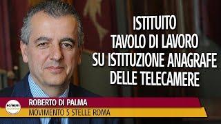 Di Palma: Istituito tavolo di lavoro su istituzione anagrafe delle telecamere