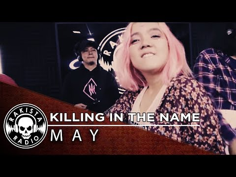 Killing In The Name (Rage Against The Machine Cover) by May | Rakista Radio live S1E30