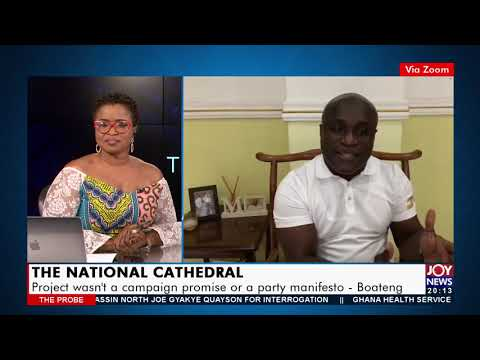 The National Cathedral Project, My Responsibility? - The Probe on JoyNews( 1-8-21)