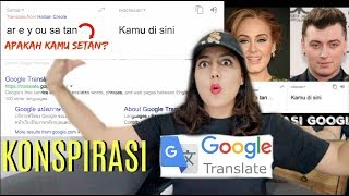 teori KONSPIRASI Google Translate TERSERAM! | #NERROR (Re-upload)