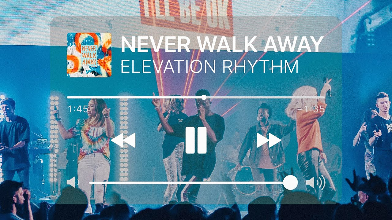 NEVER WALK AWAY (LIVE @YTHX) ⁠— ELEVATION RHYTHM