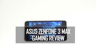 ASUS Zenfone 3 Max (ZC520TL) Gaming Review (with Heating Test)