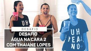 Gambar cover DESAFIO ÁGUA NA CARA 2 - com Thaiane Lopes