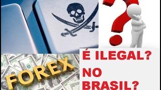 FOREX É LEGAL OU ILEGAL NO BRASIL ? | não seja enganado pelas mentiras!