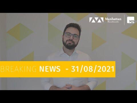 QUEDA NAS COMMODITIES METÁLICAS, PETRÓLEO, BOLSONARO E VARIANTE DELTA - BREAKING NEWS - 31/08/2021