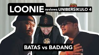 LOONIE | BREAK IT DOWN: Rap Battle Review E152 | UNIBERSIKULO 4: BATAS vs BADANG