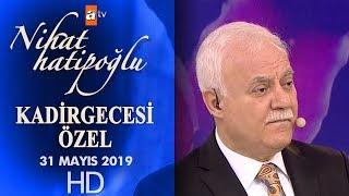 Prof. Dr. Nihat Hatipoğlu İle Kadir Gecesi Özel - 31 Mayıs 2019