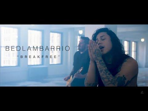 Bedlam Barrio - Breakfree (Official Music Video)