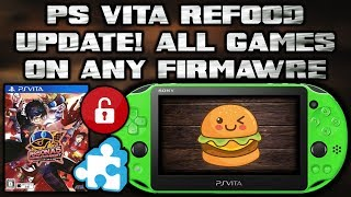 NEW! reF00D UPDATE! Play All Vita Games On Any Firmware!