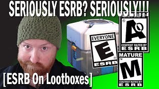 ESRB's WEAK STANCE on Lootboxes in games [Rant] [Reaction]