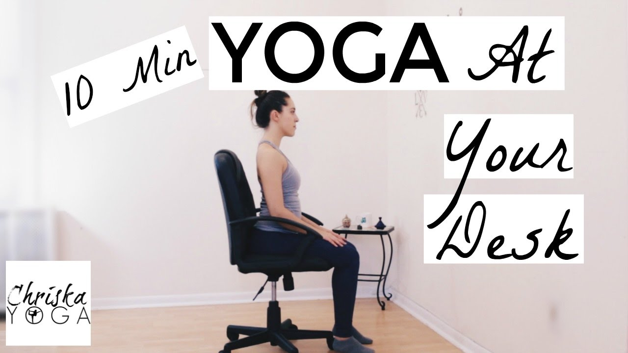 yoga at your desk - 10 min office yoga stretches - chair yoga for