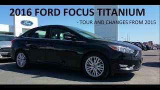 2016 Ford Focus Titanium - Tour and Changes from 2015