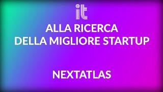 Alla ricerca delle migliori startup: Luca Morena (Nextatlas)