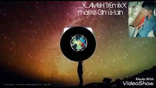 AkAsH_TrEmIxX_ft_maitre_ gim's-loin Laton mixx 2k17