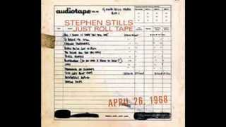 Stephen Stills - So Begins the Task - (Just Roll Tape, April 26, 1968)
