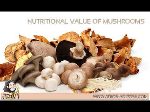 Adios-Adipose com Nutritional Value of Mushrooms