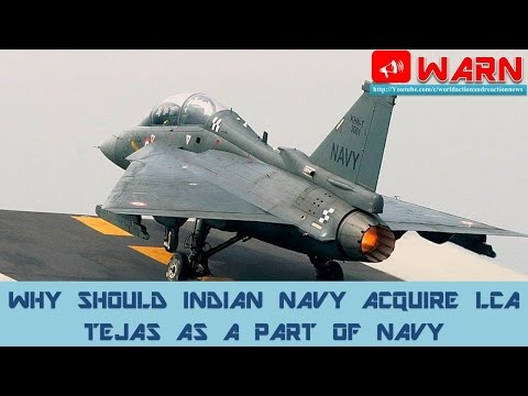 WHY SHOULD INDIAN NAVY ACQUIRE LCA TEJAS AS A PART OF NAVY