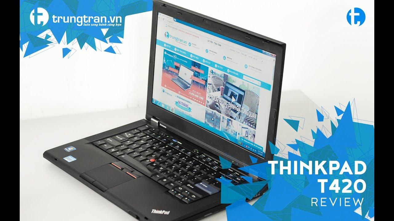 Đánh giá Laptop cũ Lenovo ThinkPad T420 tại trungtran.vn