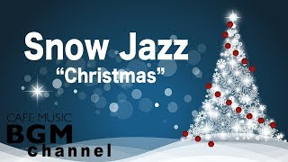 ⛄️Snow Jazz - Chill Out Christmas Jazz Music - Relaxing Jazz Instr