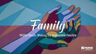 Kingdom House | Within Reach: Making the Impossible Possible | February  14, 2021