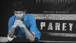 P A R E Y || DALLI RAJHARA || GF PRODUCTIONS ||