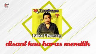 Download Lagu Pance F Pondaag - Disaat Kau Harus Memilih (Official Audio) mp3