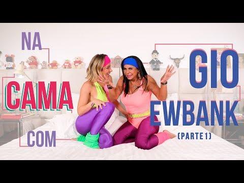 NA CAMA COM GIO EWBANK E... GRETCHEN (parte 1) | GIOH