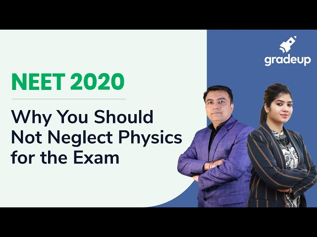 Why You Should Not Neglect Physics for NEET 2020