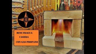 INCREIBLE FRAGUA CASERA CON GAS PROPANO PARA FORJADO A FUEGO    MUY FACIL   GINESSOT