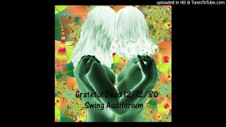 "Grateful Dead - ""Don't Ease Me In"" (Swing Auditorium, 12/12/80)"