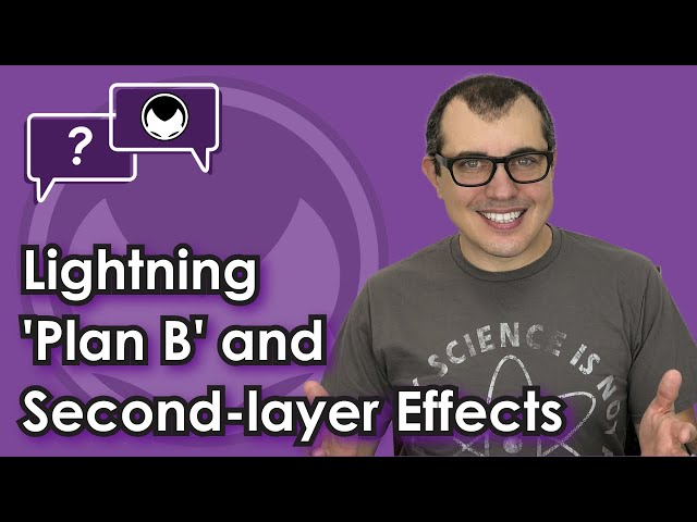 Bitcoin Q&A: Lightning 'Plan B' and second-layer effects