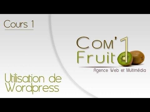 Tutoriel d'utilisation de Wordpress - Cours 01 - Présentation générale