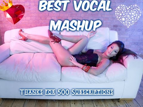 BEST MashUp Vocal TRANCE strap 500 subscribers BONUSMiX